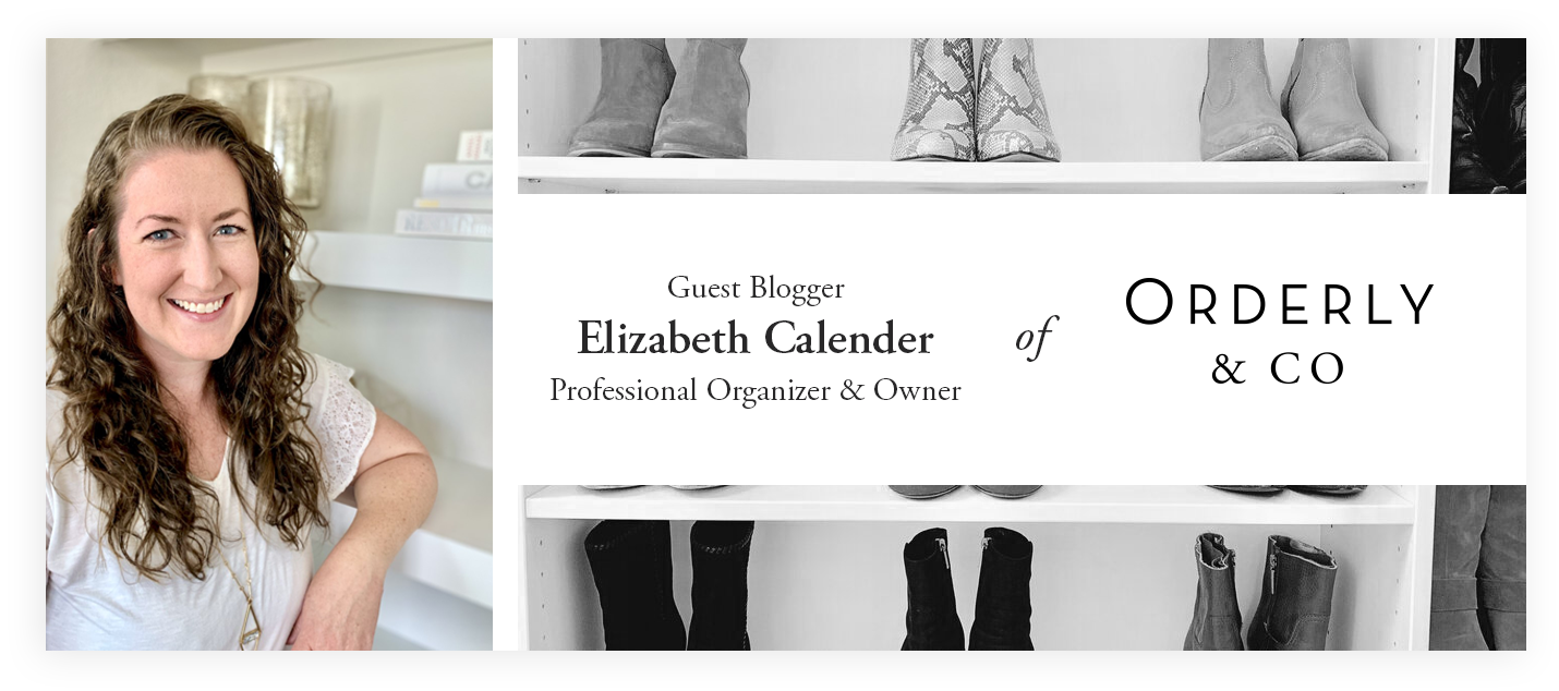 Guest Blog by Elizabeth Calender of Orderly & Co